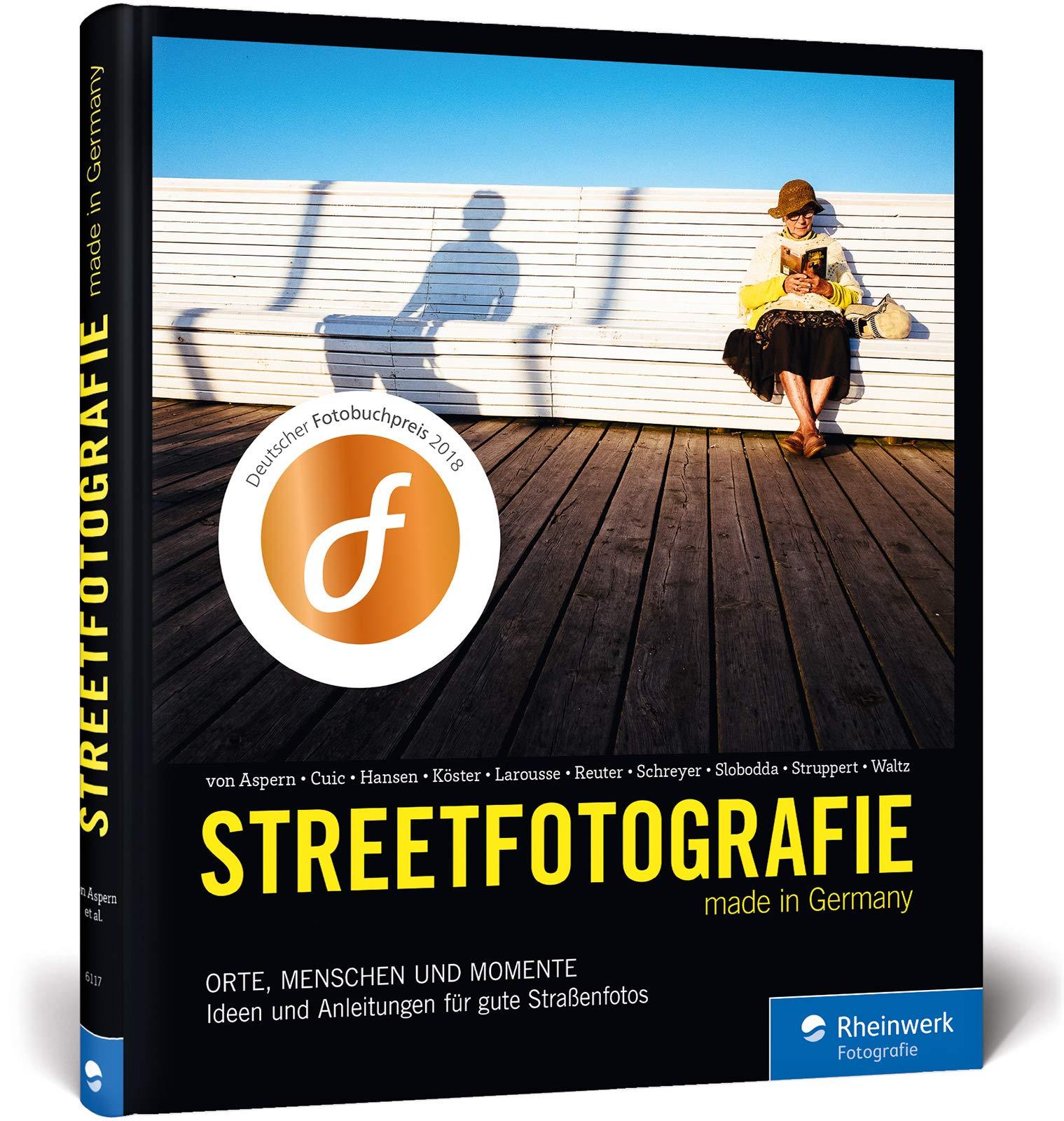 Streetfotografie: Orte, Menschen und Momente - Ideen und Anleitungen für gute Straßenfotos
