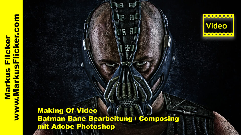 Making Of Video Batman Bane Bearbeitung / Composing mit Adobe Photoshop
