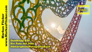 Quicktipp #34 Ein Foto mit Herz #SmartphoneFotografieBuch #weiz