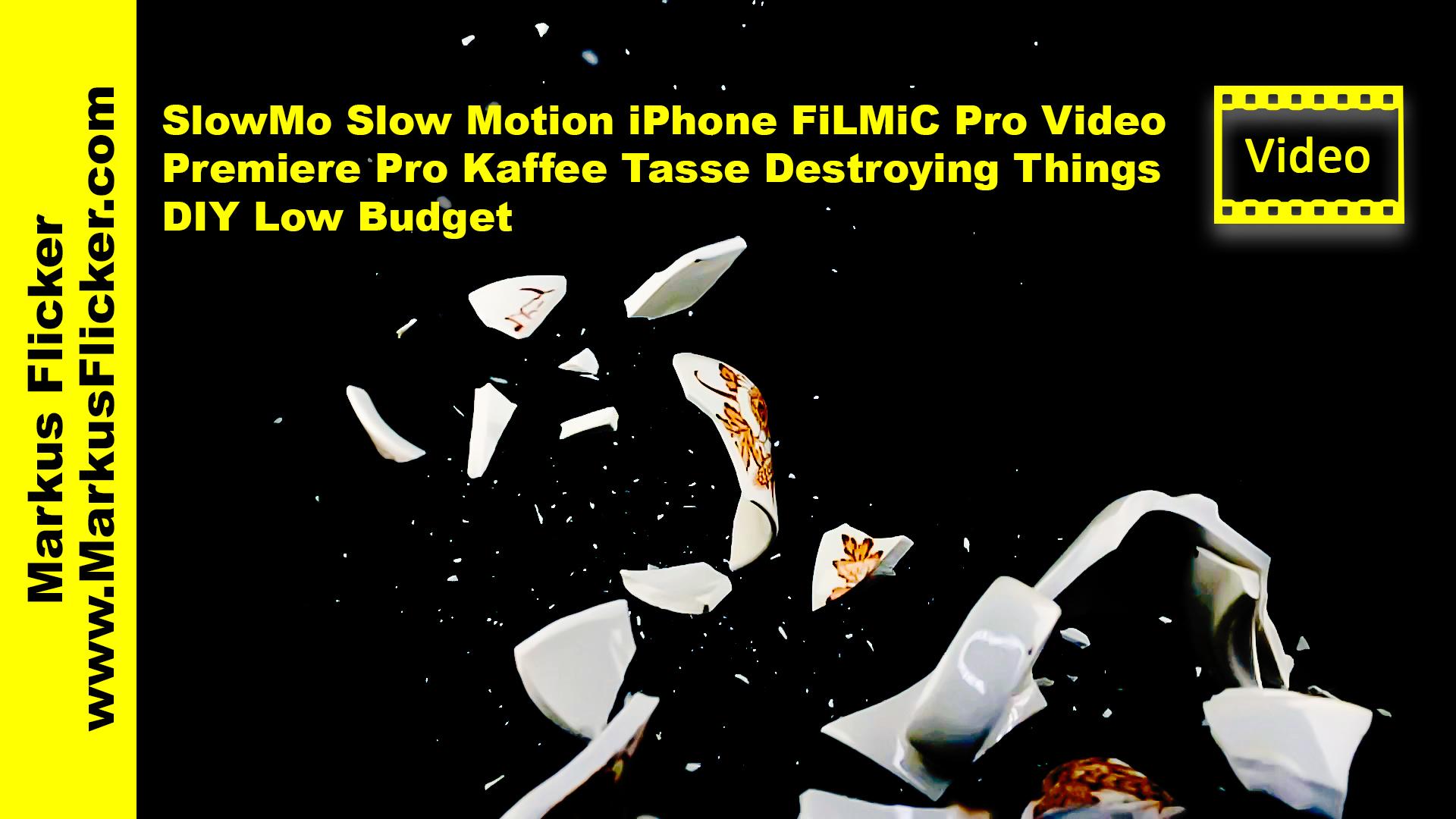 SlowMo Slow Motion iPhone FiLMiC Pro Video Premiere Pro Kaffee Tasse Destroying Things DIY Low Budget